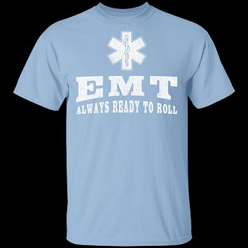 EMT Always Ready To Roll T-Shirt
