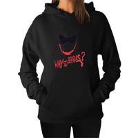 Why So Serious evil the Joker face batman For Man Hoodie and Woman Hoodie S / M / L / XL / 2XL*AP*