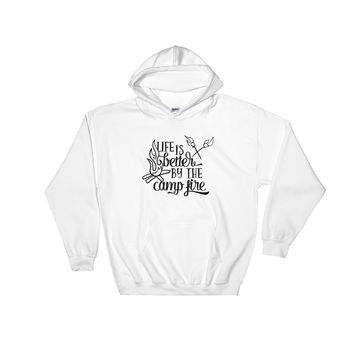 Life is Better by the Campfire Hooded Sweatshirt