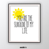 You are the sunshine of my life Inspirational Quote Print  Valentine's Day  printable wall art decor  poster digital typography  for lovers