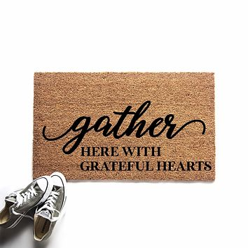 Gather Here With Grateful Hearts Doormat