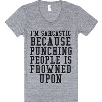I'm Sarcastic Because Punching People Is Frowned Upon-T-Shirt