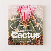 The Gardener's Guide To Cactus: The 100 Best Paddles, Barrels, Columns, And Globes By Scott Calhoun   Urban Outfitters