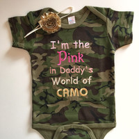 I'm the pink in daddy's world of Camo Onesuit