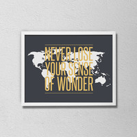 World Map Travel Quote Poster. Wanderlust Art. Never lose your sense of wonder. World Map Art. Gray and Gold. Travel Poster.