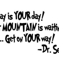 """Today Is Your Day Dr Suess Quote Wall Art 9""""x18"""""""
