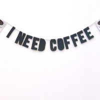 I Need Coffee felt banner, black soft banner with coffee mugs