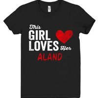 This Girl Loves her ALAND Personalized T-Shirt