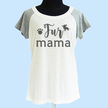 Fur mama tshirt dog lover cream grey women tshirt size S M L shirt **quote shirt **women tshirt **short raglan shirt