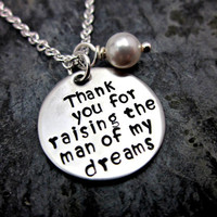 Thank you for raising the man of my dreams - Metal Stamped Silver Necklace with PEARL Charm - Personalized / Custom