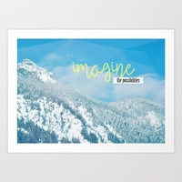 Imagine the Possibilities Art Print by RDelean