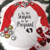 Tis the Season to be Pregnant, Tis The Season to be Preggers Shirt, S-3XL, Christmas Pregnancy Announcement Shirt, Christmas Maternity Shirt