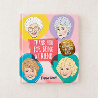 Thank You for Being a Friend: Life According to The Golden Girls By Emma Lewis | Urban Outfitters
