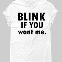 Blink if you want me Graphic Tee
