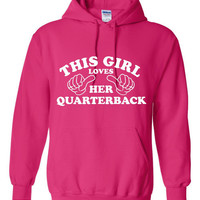 This Girl Loves Her Quarterback Great Fan Hoodie Fantastic Printed This Girl Loves Her Quarterback Hoodie