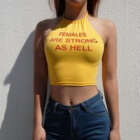"""""""FEMALES ARE STRONG AS HELL"""" Print Crop Top"""