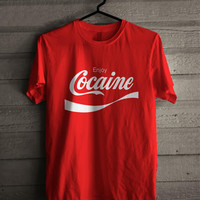 enjoy cocaine Shirt For Man And Woman Shirt / Tshirt / Custom Shirt