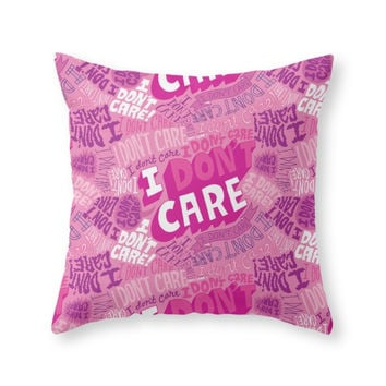 Society6 I DON'T CARE! Throw Pillow