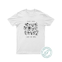 Plant These, Save The Bees Eco Tee