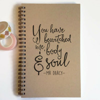 Writing journal, spiral notebook, cute diary, small sketchbook - You have bewitched me body and soul, Pride and Prejudice quote, Mr. Darcy