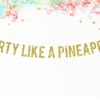 Party Like A Pineapple Banner