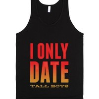 I Only Date Tall Boys-Unisex Black Tank
