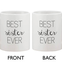 Funny Ceramic Coffee Mug With Bold Statement – Best Sister Ever 11oz Cup