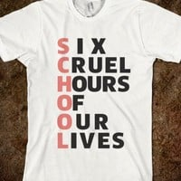 SCHOOL - SIX CRUEL HOURS OF OUR LIVES