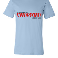 This is what awesome looks like2 - Unisex T-shirt