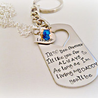 """Hand Stamped Father Daughter """"I'll Love You Forever I'll Like You For Always As Long as I'm Living My Daddy You'll Be"""" Dog Tag Mens KeyChai"""