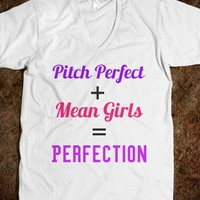 Pitch perfect+ mean girls=Perfection - Keep Calm & Be a Mermaid