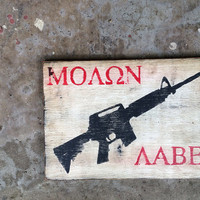 Reclaimed Rustic Solid Wood Sign, Molon Labe, Crackled Wood Signs, Humorous Signs, military, come and take it