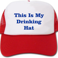 This Is My Drinking Hat/Cap