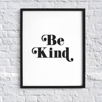 Be Kind Typography Quote Art Print