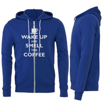 Wake Up and Smell The Coffee Zipper Hoodie
