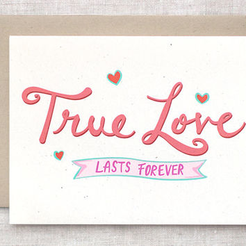 Funny Valentine Card, Cute - Hand Lettered, True Love Lasts Forever, No Pressure