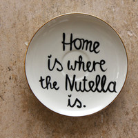 Home is where the NUTELLA is. Handpainted vintage wallplate made of white porcelain a fine golden edge