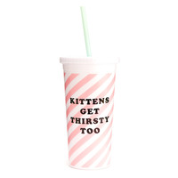 """Sip Sip Tumbler with Straw - """"Kittens Get Thirsty Too"""" or Neon Heart"""