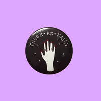 "Tough As Nails - Feminist 2.25"" Button Pin Badge"