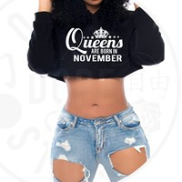 Queens Are Born In November Cropped Hoodie