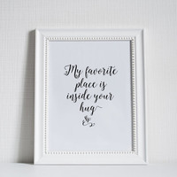 My Favorite Place Is Inside Your Hug,Lovely Words,Love Gift For Him, Gift For Boyfriend Wedding,Valentines,Anniversary,Marriage Quote,