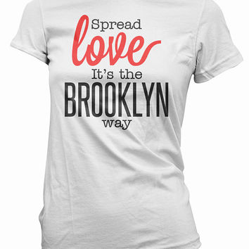 Spread Love It's The Brooklyn Way T-Shirt - notorious tee, christopher wallace tshirt, big, b.i.g., bad boy, nyc, men's women's gift, rap