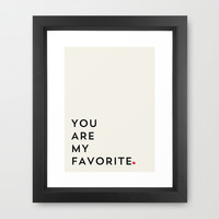 YOU ARE MY FAVORITE Framed Art Print by Allyson Johnson
