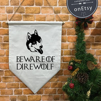 Beware of Direwolf - Game of Thrones  Banner flag and hanging device, wall banner flag, wall hanging decoration funny gifts