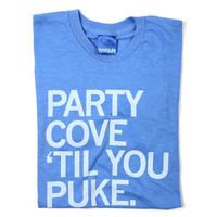 Party Cove Til You Puke T-Shirt