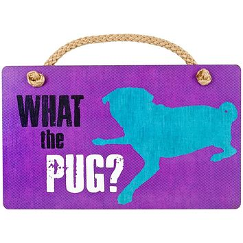What the Pug Wall Plaque
