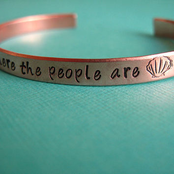 Little Mermaid Bracelet-Where the People Are- Hand Stamped Cuff Bracelet in aluminum, copper or brass