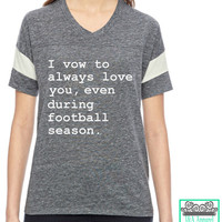 I vow to love you, even during football season - Powder Puff Shirt - Wife - Wedding Gift - Football