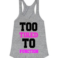 You know I'm too tired to function-Female Athletic Grey T-Shirt