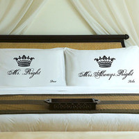 Crown Pillow Cases - Mr. Right & Mrs. Always Right